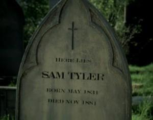Life on Mars, S2 E8 -- grave of Sam Tyler