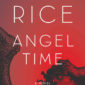 CBS is looking to adapt Anne Rice's 2009 novel Angel Time into a TV series.